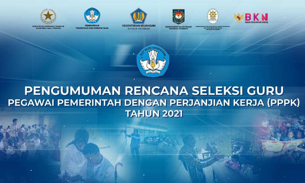 Paparan Mendikbud Tentang Seleksi Untuk Guru PPPK 2021