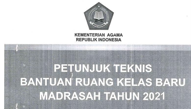 Juknis Bantuan Ruang Kelas Baru (RKB) Madrasah/RA Tahun 2021
