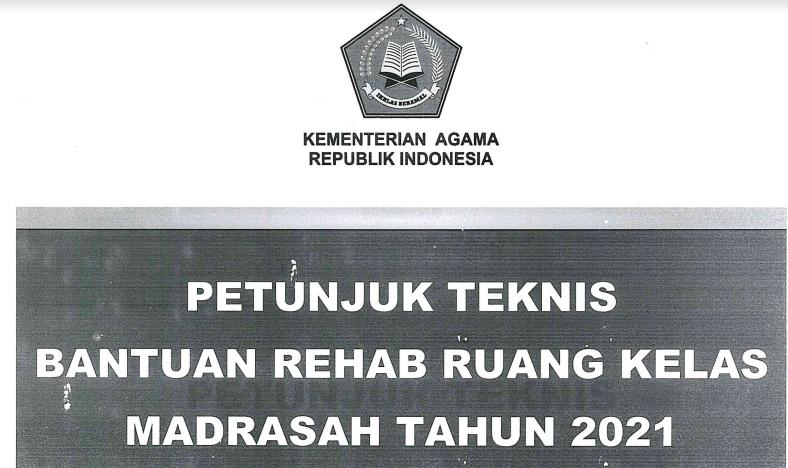 Juknis Bantuan Rehab Ruang Kelas Madrasah Tahun 2021