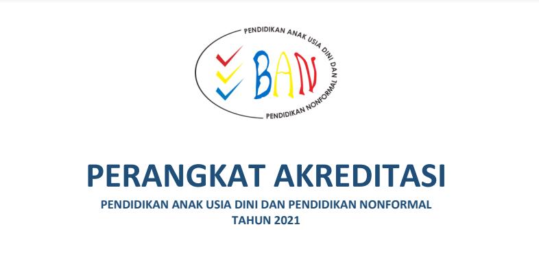 Perangkat Akreditasi PAUD & PNF Tahun 2021