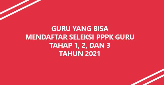 Ini Penjelasan Tentang Guru Hononer Yang Bisa Mendaftar PPPK Tahap 1, 2 dan 3 Tahun 2021