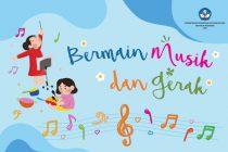 Modul Pembelajaran Jarak Jauh Jenjang PAUD Kurikulum Darurat, Tema Bermain Musik dan Gerak