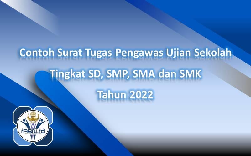 Contoh Surat Tugas Pengawas Ujian Sekolah Tingkat SD, SMP, SMA dan SMK Tahun 2022