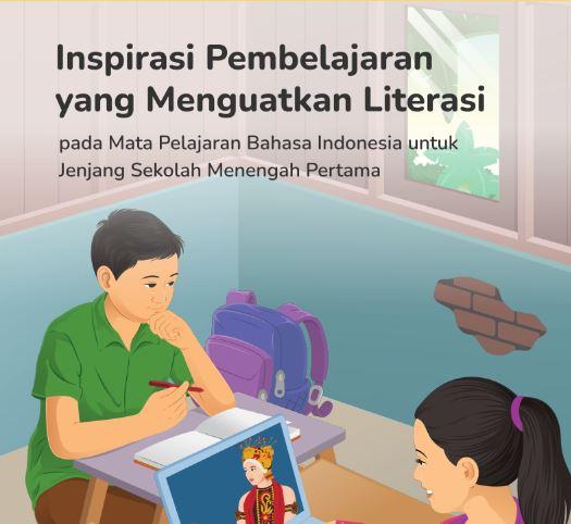 Buku Inspirasi Pembelajaran Yang Menguatkan Literasi Pada Mata Pelajaran Bahasa Indonesia SMP Dan Selain Bahasa Indonesia SMP