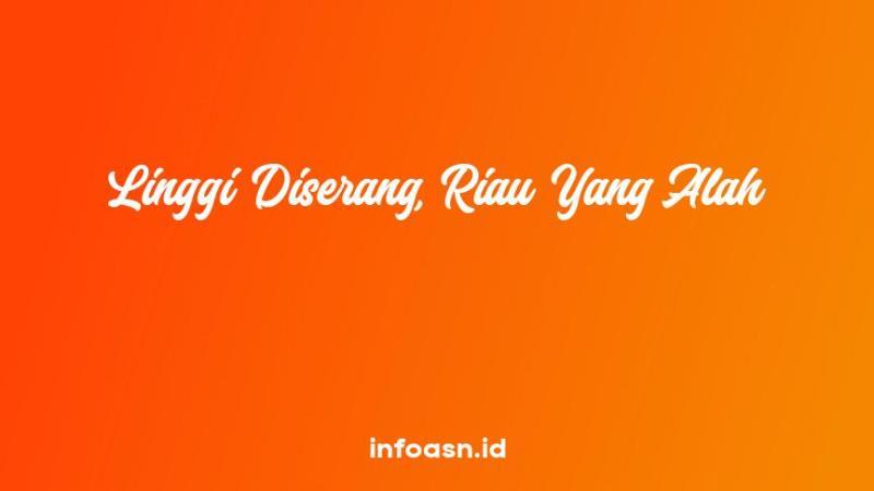 Arti Peribahasa Linggi Diserang, Riau Yang Alah