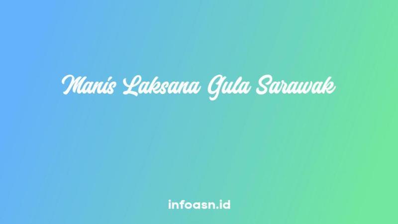 Arti Peribahasa Manis Laksana Gula Sarawak