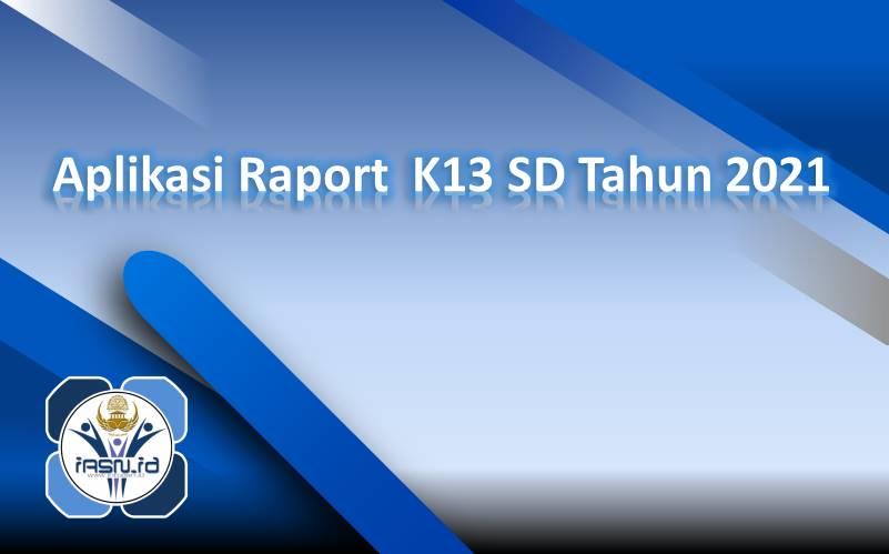 Aplikasi Raport K13 SD Tahun 2021