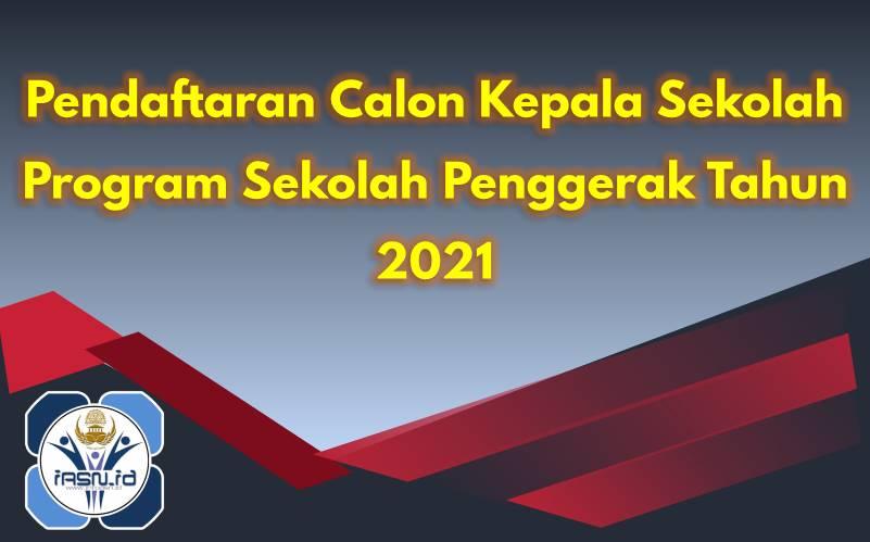 Pendaftaran Calon Kepala Sekolah Program Sekolah Penggerak Tahun 2021