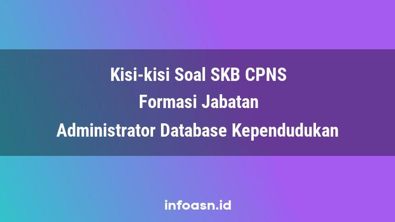 Kisi-Kisi Soal SKB CPNS Formasi Administrator Database Kependudukan Ahli Pertama
