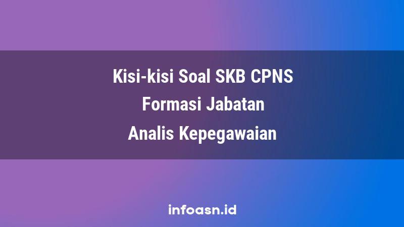 Kisi-Kisi Soal SKB CPNS Formasi Analis Kepegawaian Ahli Pertama