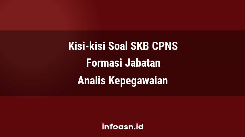 Kisi-Kisi Soal SKB CPNS Formasi Analis Kepegawaian Terampil