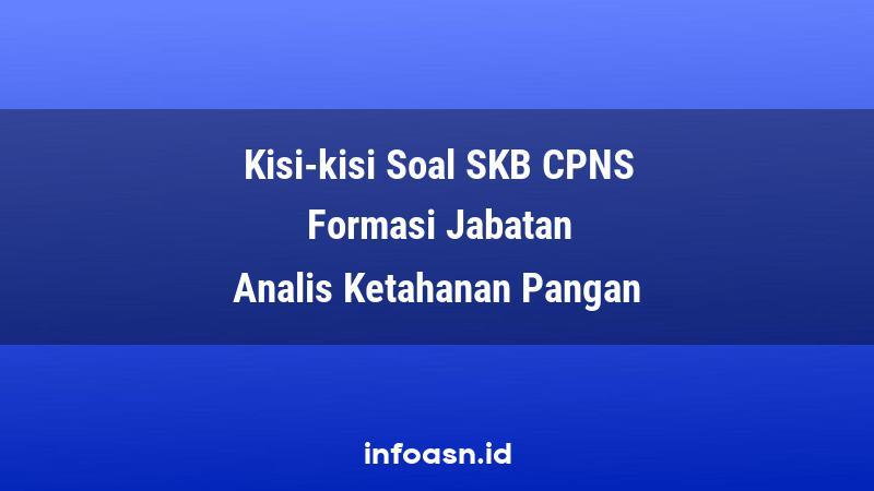 Kisi-Kisi Soal SKB CPNS Formasi Analis Ketahanan Pangan Ahli Pertama