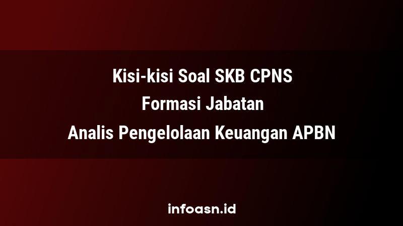 Kisi-Kisi Soal SKB CPNS Formasi Analis Pengelolaan Keuangan APBN Ahli Pertama