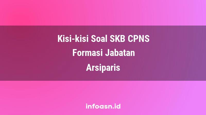 Kisi-Kisi Soal SKB CPNS Formasi Arsiparis Ahli Pertama