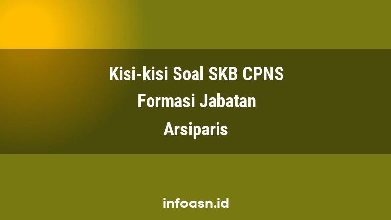 Kisi-Kisi Soal SKB CPNS Formasi Arsiparis Terampil