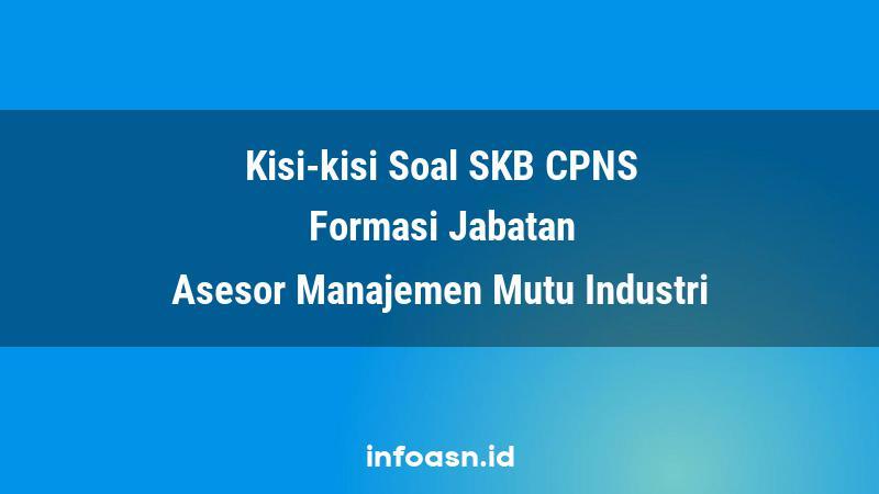 Kisi-Kisi Soal SKB CPNS Formasi Asesor Manajemen Mutu Industri Ahli Pertama