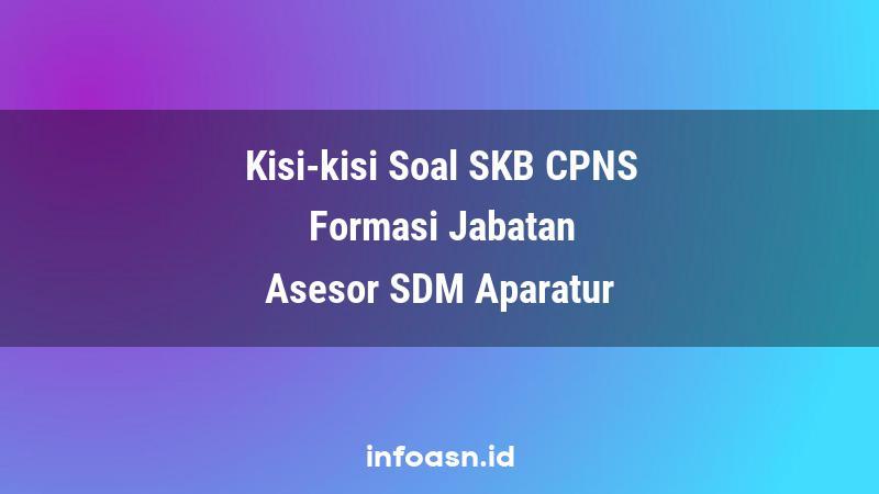 Kisi-Kisi Soal SKB CPNS Formasi Asesor SDM Aparatur Ahli Pertama
