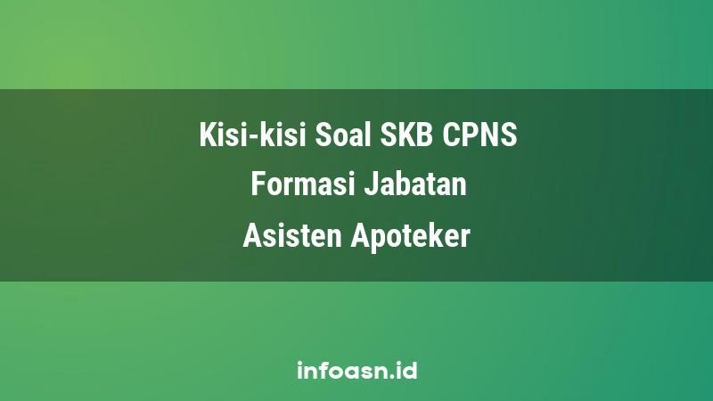 Kisi-Kisi Soal SKB CPNS Formasi Asisten Apoteker Pemula