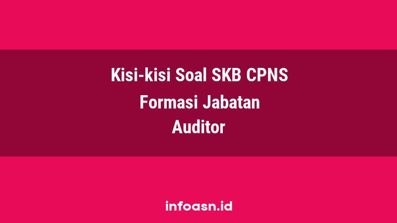 Kisi-Kisi Soal SKB CPNS Formasi Auditor Ahli Pertama
