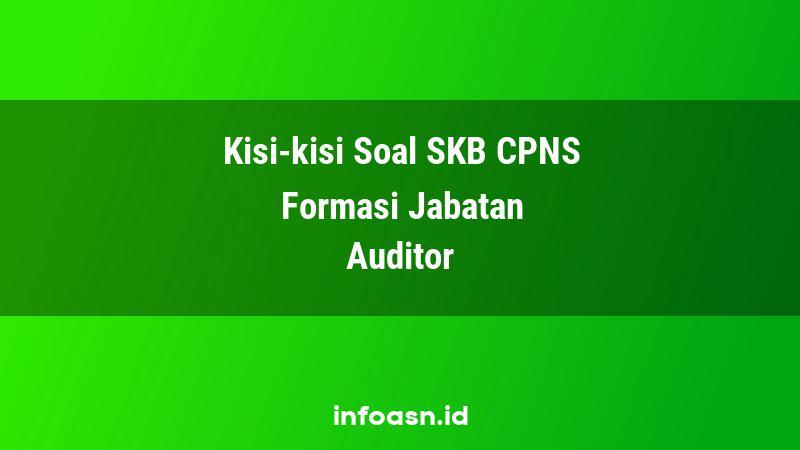 Kisi-Kisi Soal SKB CPNS Formasi Auditor Terampil