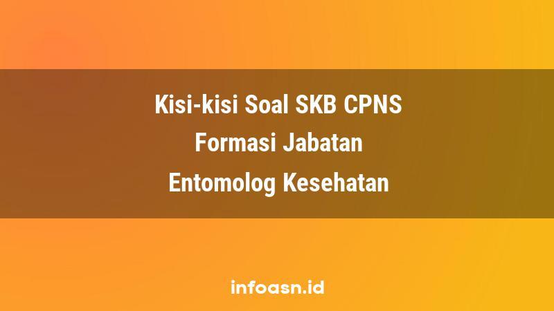 Kisi-Kisi Soal SKB CPNS Formasi Entomolog Kesehatan Terampil