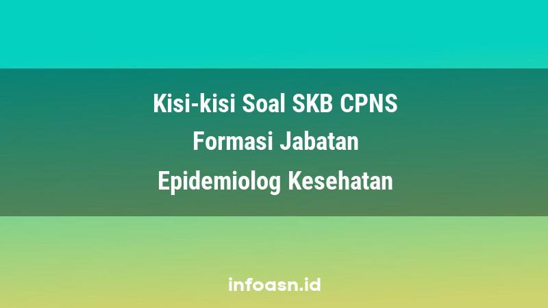 Kisi-Kisi Soal SKB CPNS Formasi Epidemiolog Kesehatan Ahli Pertama