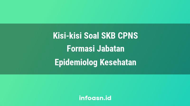 Kisi-Kisi Soal SKB CPNS Formasi Epidemiolog Kesehatan Terampil