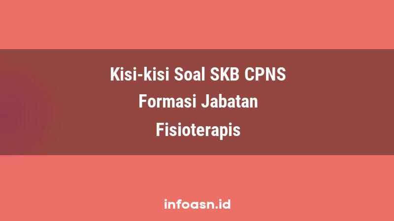 Kisi-Kisi Soal SKB CPNS Formasi Fisioterapis Ahli Pertama