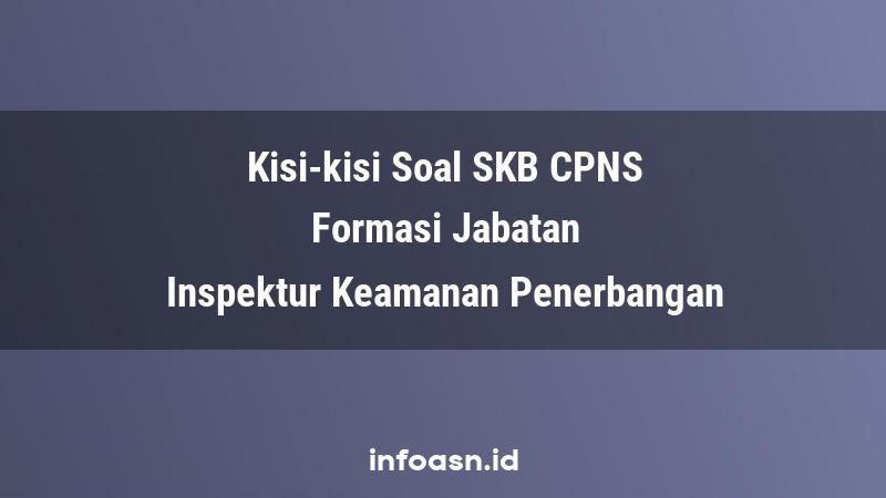 Kisi-Kisi Soal SKB CPNS Formasi Inspektur Keamanan Penerbangan Ahli Pertama