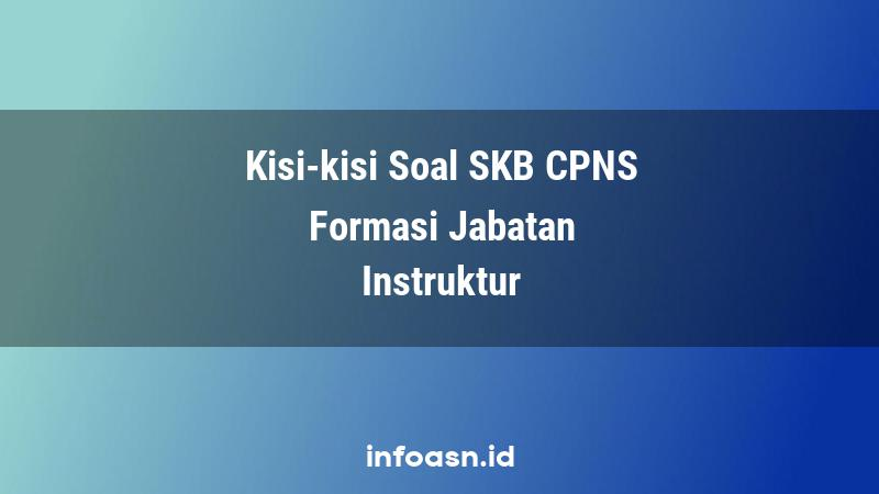Kisi-Kisi Soal SKB CPNS Formasi Instruktur Ahli Pertama