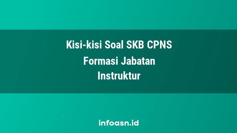 Kisi-Kisi Soal SKB CPNS Formasi Instruktur Terampil