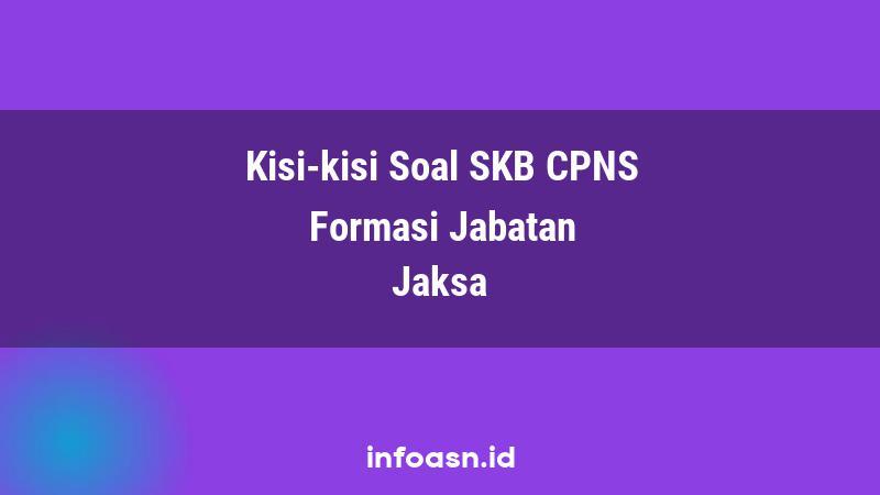 Kisi-Kisi Soal SKB CPNS Formasi Jaksa Ahli Pertama