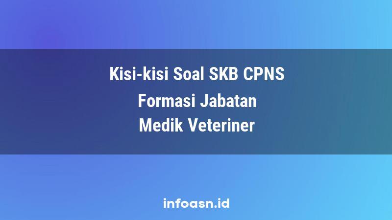Kisi-Kisi Soal SKB CPNS Formasi Medik Veteriner Ahli Pertama
