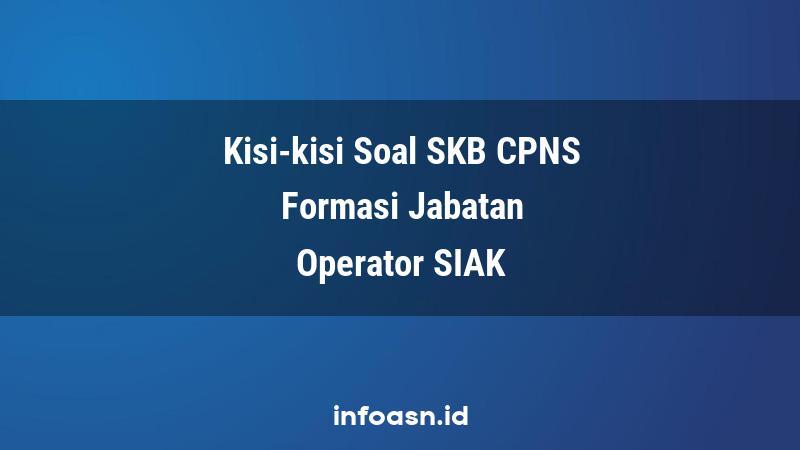Kisi-Kisi Soal SKB CPNS Formasi Operator Sistem Informasi Administrasi Kependudukan Terampil