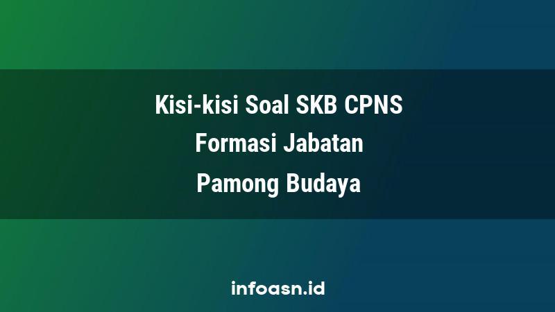 Kisi-Kisi Soal SKB CPNS Formasi Pamong Budaya Terampil