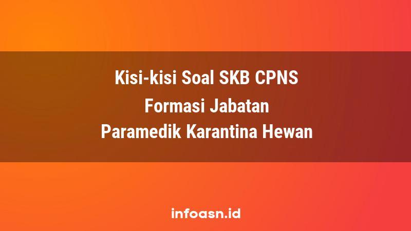 Kisi-Kisi Soal SKB CPNS Formasi Paramedik Karantina Hewan Pemula