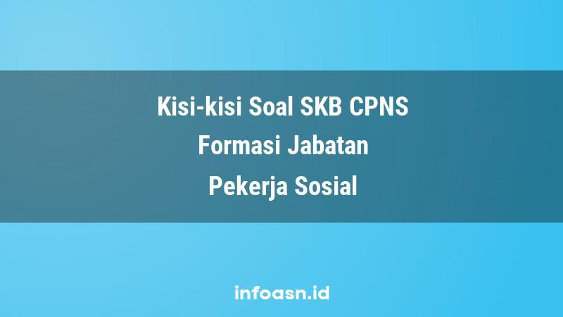 Kisi-Kisi Soal SKB CPNS Formasi Pekerja Sosial Ahli Pertama