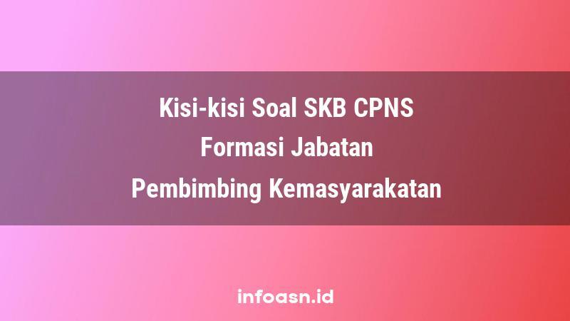 Kisi-Kisi Soal SKB CPNS Formasi Pembimbing Kemasyarakatan Ahli Pertama