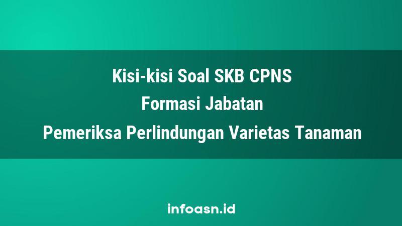 Kisi-Kisi Soal SKB CPNS Formasi Pemeriksa Perlindungan Varietas Tanaman Ahli Pertama
