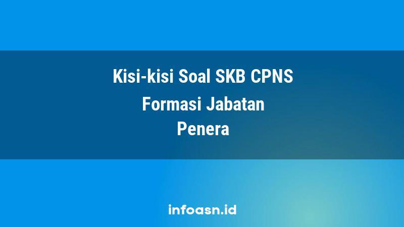 Kisi-Kisi Soal SKB CPNS Formasi Penera Terampil