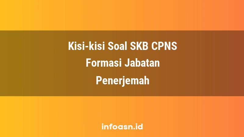 Kisi-Kisi Soal SKB CPNS Formasi Penerjemah Ahli Pertama