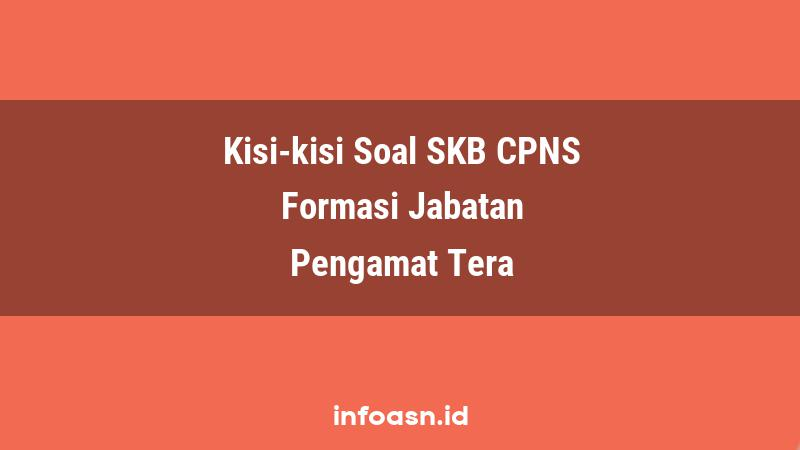 Kisi-Kisi Soal SKB CPNS Formasi Pengamat Tera Terampil