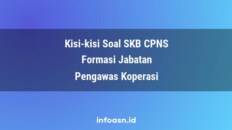 Kisi-Kisi Soal SKB CPNS Formasi Pengawas Koperasi Ahli Pertama
