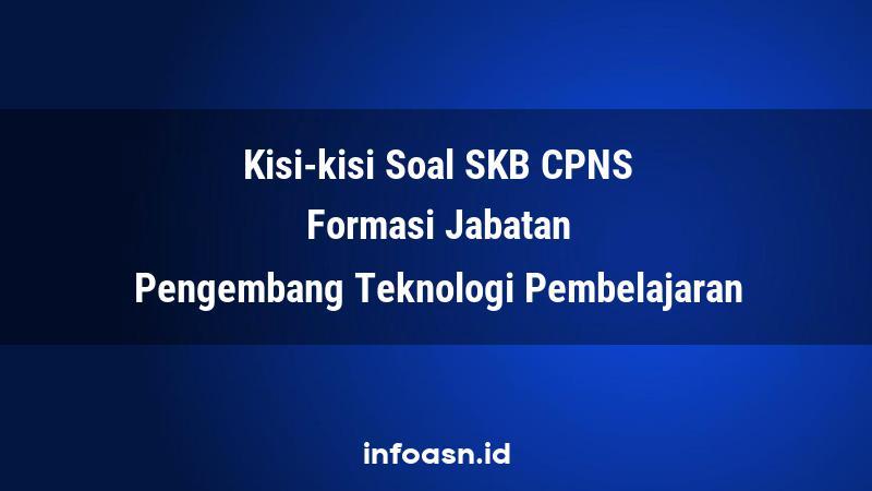 Kisi-Kisi Soal SKB CPNS Formasi Pengembang Teknologi Pembelajaran Ahli Pertama