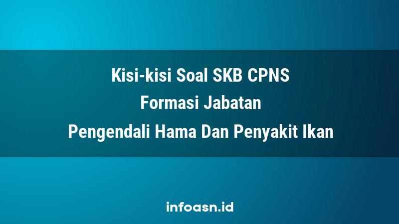 Kisi-Kisi Soal SKB CPNS Formasi Pengendali Hama Dan Penyakit Ikan Pemula