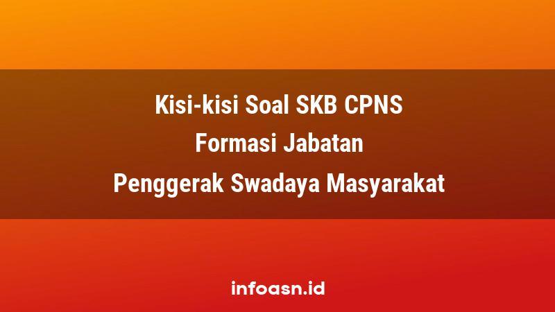 Kisi-Kisi Soal SKB CPNS Formasi Penggerak Swadaya Masyarakat Ahli Pertama