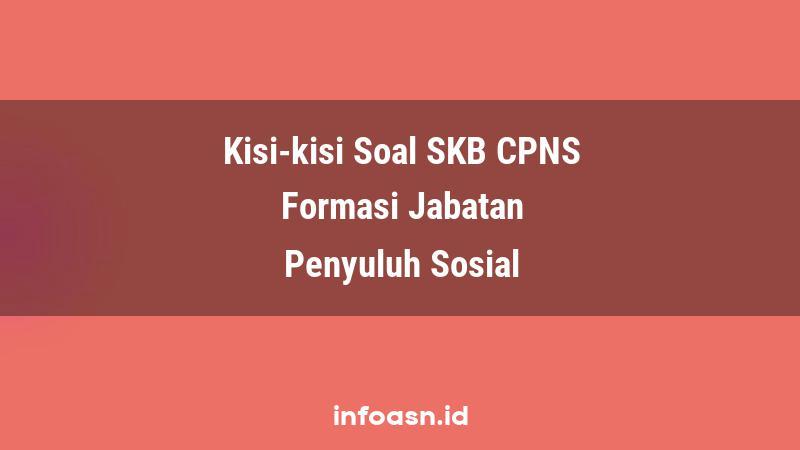 Kisi-Kisi Soal SKB CPNS Formasi Penyuluh Sosial Ahli Pertama