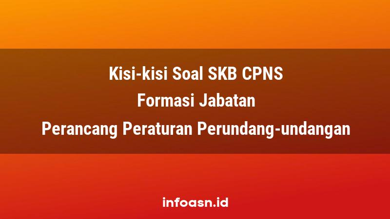 Kisi-Kisi Soal SKB CPNS Formasi Perancang Peraturan Perundang-undangan Ahli Pertama