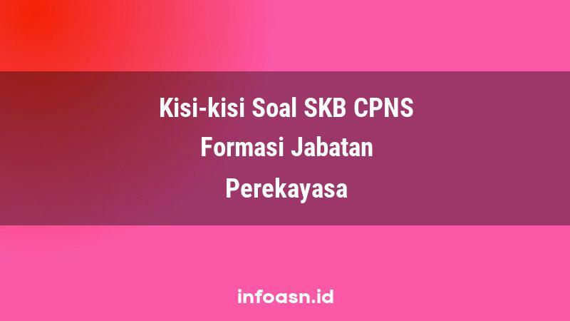 Kisi-Kisi Soal SKB CPNS Formasi Perekayasa Ahli Pertama