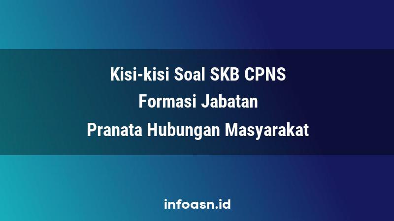 Kisi-Kisi Soal SKB CPNS Formasi Pranata Hubungan Masyarakat Terampil